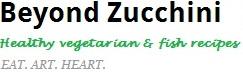 Beyond Zucchini
